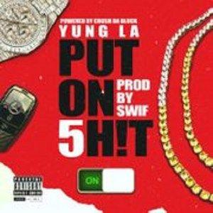 Yung LA – Put On Shit