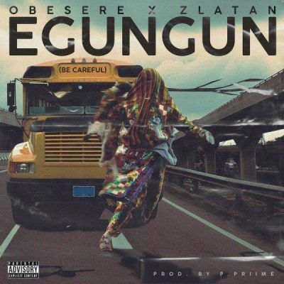Obesere x Zlatan – Egungun (Be Careful)