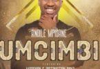 Andile Mpisane – Umcimbi Ft. Madanon & Distruction Boyz