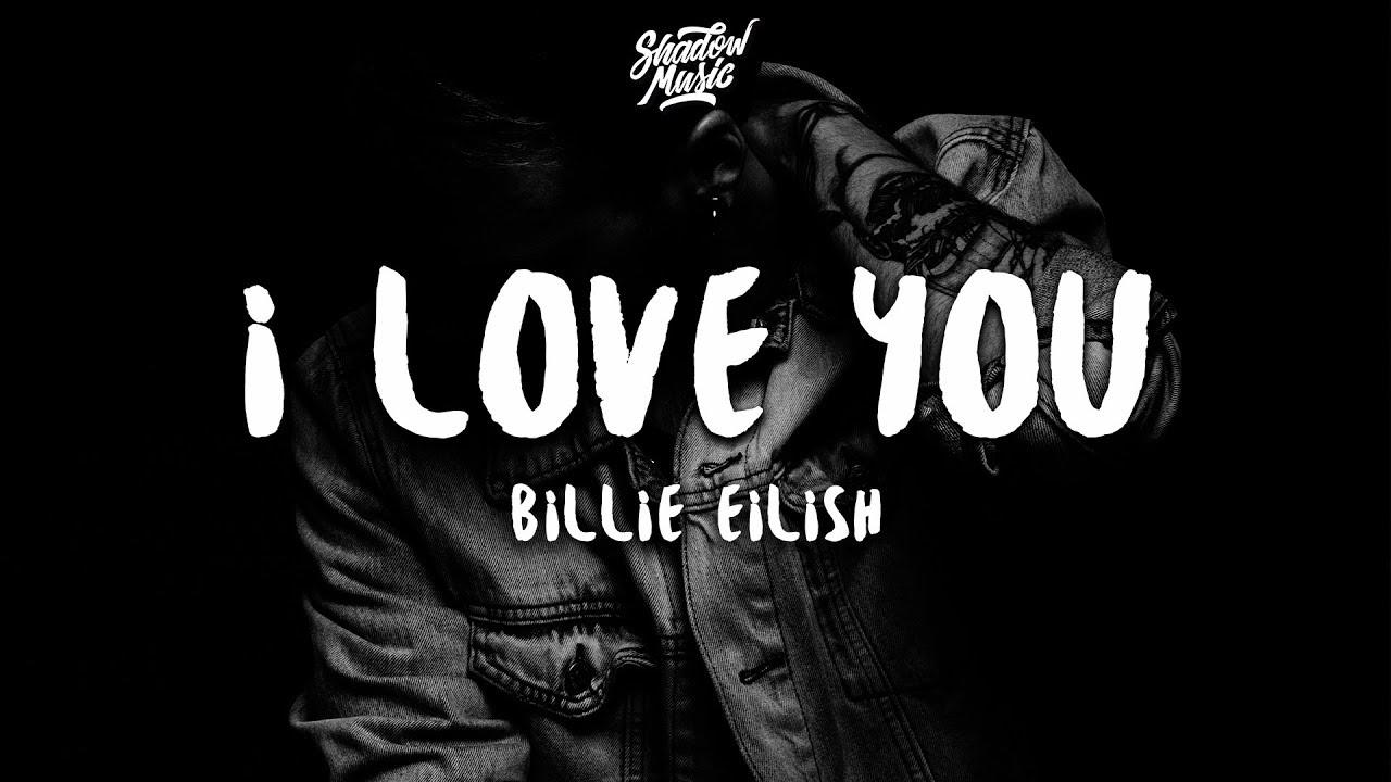 Billie Eilish I Love You