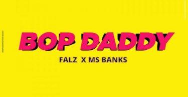 """Falz x Mz Banks – """"Bop Daddy"""""""