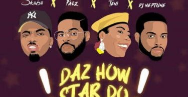 Skiibii – Daz How Star Do ft. Falz x Teni x DJ Neptune