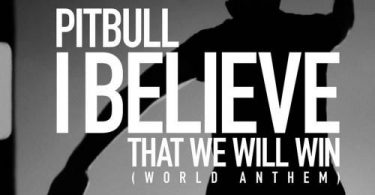 Pitbull – I Believe That We Will Win