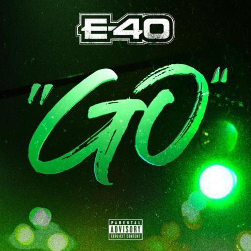 AUDIO: E-40 – Go