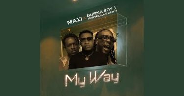 Maxi ft Burna Boy My Way