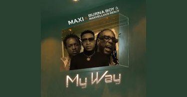 Maxi ft Burna Boy My Way