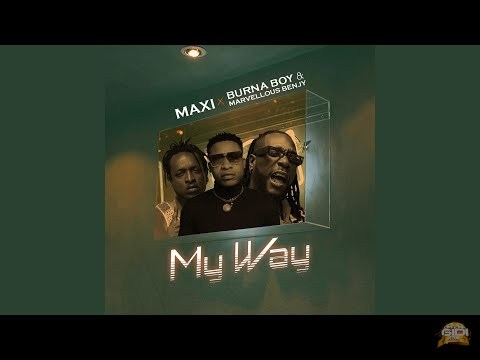 Maxi ft Burna Boy - My Way