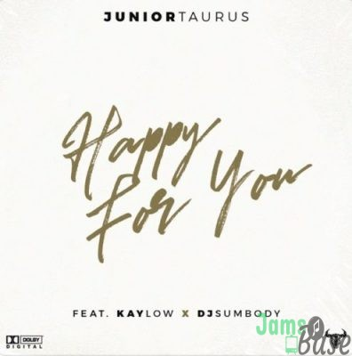 Junior Taurus ft Kaylow & DJ Sumbody - Happy for You