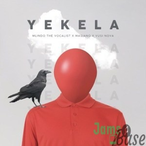 Mlindo The Vocalist - Yekela ft. Masiano & Vusi Nova