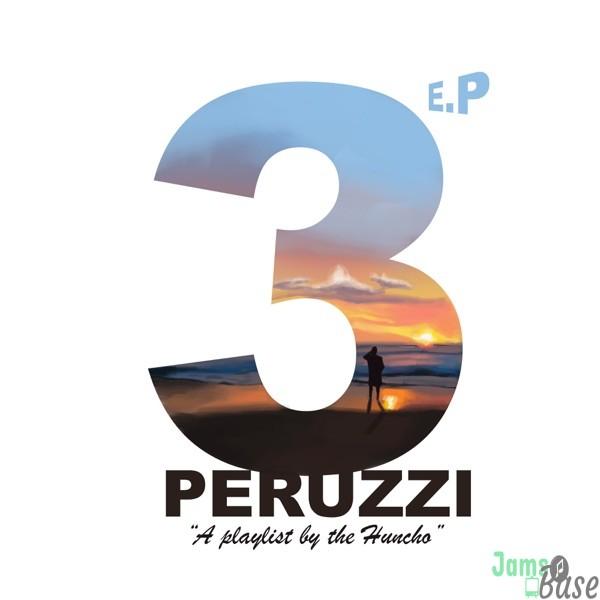 Peruzzi – 3 EP Album (A Playlist By The Huncho)