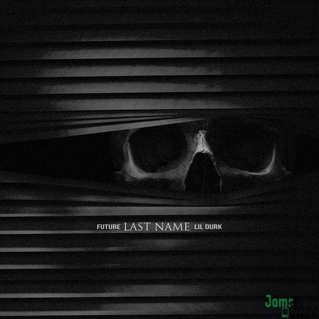 Future Ft. Lil Durk – Last Name
