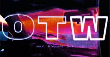 Khalid Ft. Ty Dolla $ign & 6LACK – OTW