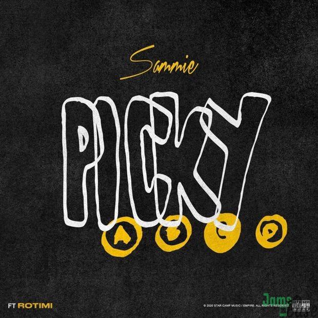 Sammie Ft. Rotimi – Picky