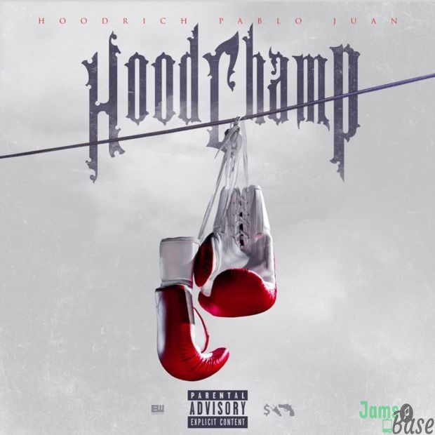 ALBUM: Hoodrich Pablo Juan – Hood Champ Download