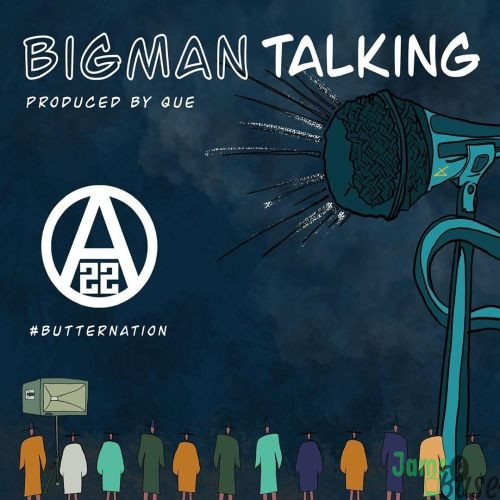 Ajebutter22 – Big Man Talking (Prod. by Quebeat) Mp3 Download