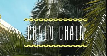 Chris Kaiga – Chain Chain