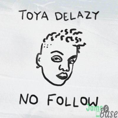 Toya Delazy – No Follow