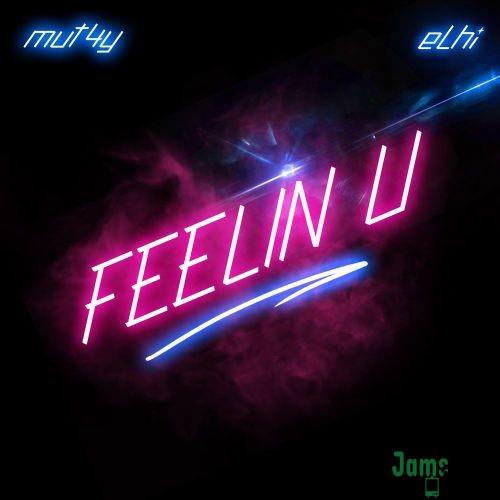 Mut4y & Elhi – Feelin U Mp3