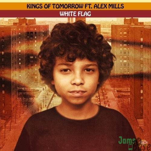 Kings Of Tomorrow – White Flag Ft. Alex Mills Mp3 Download