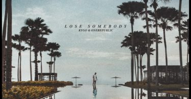 Kygo & OneRepublic – Lose Somebody Mp3