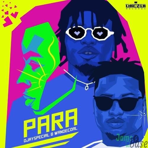 Ojayspecial – Para ft. Wande Coal Mp3 Download