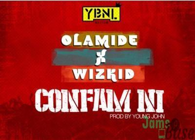 Olamide Ft. Wizkid – Confam Ni Mp3