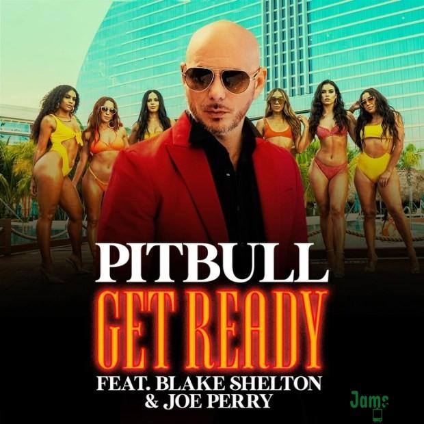 Pitbull Ft. Blake Shelton & Joe Perry – Get Ready Mp3