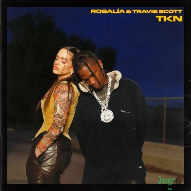 ROSALÍA & Travis Scott – TKN Mp3
