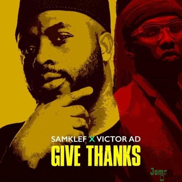 Samklef Ft. Victor AD – Give Thanks Mp3 Download