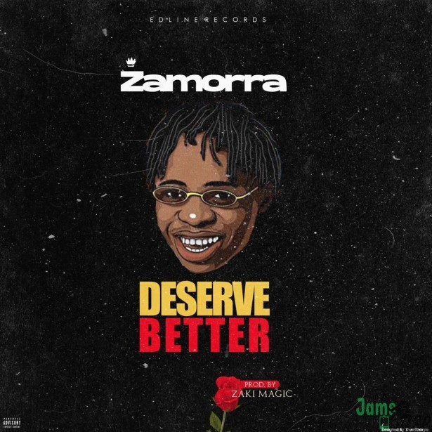 Zamorra-Deserve-Better-Mp3-Download