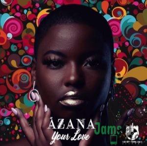Azana – Your Love Mp3