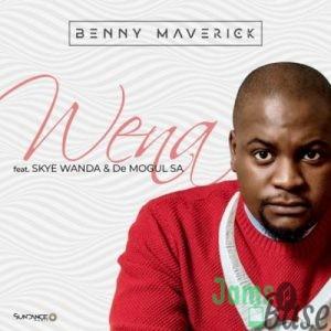 Benny Maverick – Wena ft. Skye Wanda & De Mogul SA Mp3