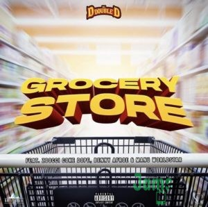 DJ D Double D – Grocery Store ft. Zoocci Coke Dope Mp3