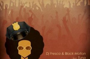 DJ Fresca & Black Motion – Nanka Lamaphoyisa ft. Tuna Mp3