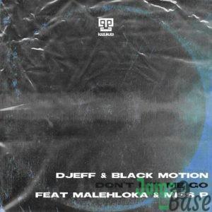 DJEFF & Black Motion – Don't Let Me Go Mp3
