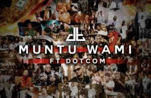 DreamTeam – Muntu Wami ft. Dot Com Mp3