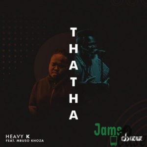Heavy K – Thata ft. Mbuso Khoza Mp3