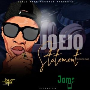 Joejo – Statement (Gqom Mix) Mp3
