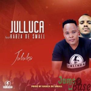 Julluca – Juluka ft. Kabza De Small Mp3