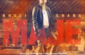 Khuli Chana – Maje Mp3 Download