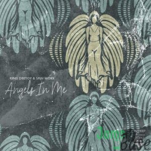 King Deetoy & Spin Worx – Angels In Me (Original Mix) Mp3