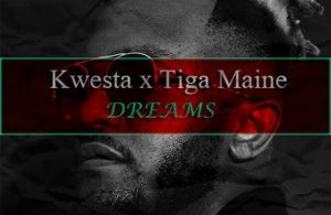 Kwesta – Dreams ft. Tiga Maine Mp3 Download