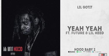 Lil Gotit Ft. Future & Lil Keed – Yeah Yeah