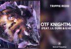 Trippie Redd Ft. Lil Durk & G Herbo – OTF KNIGHTMARE