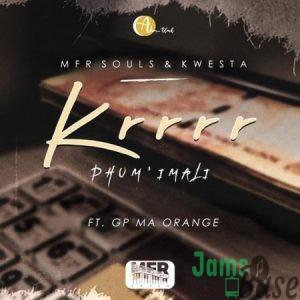 MFR Souls & Kwesta – Krrrr (Phum' Imali) ft. GP-MaOrang Mp3