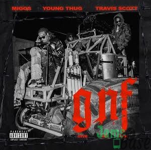 Migos Ft. Young Thug & Travis Scott – GNF (Give No FXK)