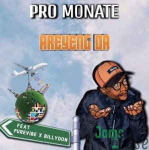 Pro Monate – Areyeng Da ft. PureVibe & Billydon Mp3
