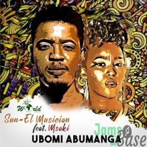 Sun-EL Musician – Ubomi Abumanga ft. Msaki Mp3