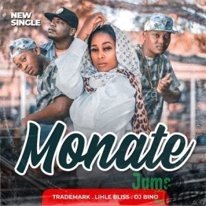 Trademark, Lihle Bliss & Deejay Bino – Monate Mp3