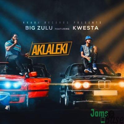 Big Zulu – Ak'laleki ft. Kwesta Mp3 Download
